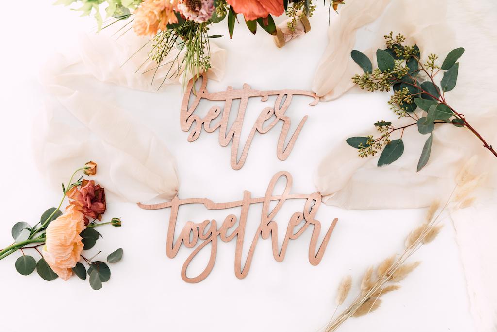 laser etched signage & decor for weddings. Rose Gold Better Together sign for wedding