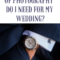 How many hours of wedding photography do I need?