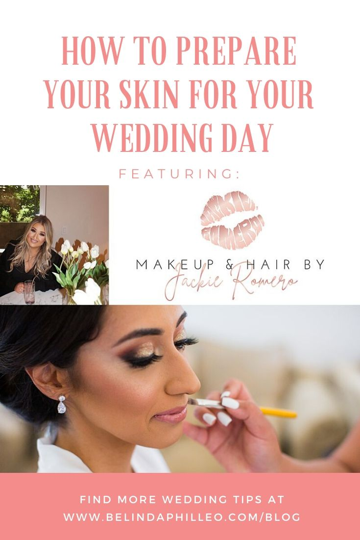 How to prepare your skin for your wedding day. Tips by Makeup artist Jackie Romero
