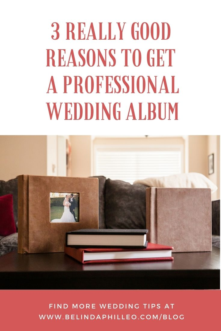 3 Really Good Reasons to Get a Professional Wedding Album